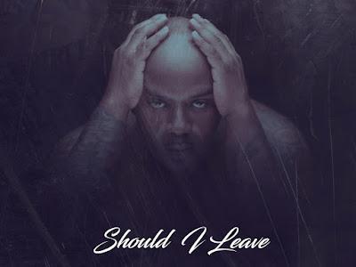 DOWNLOAD MP3: John Daniels – Should I Leave