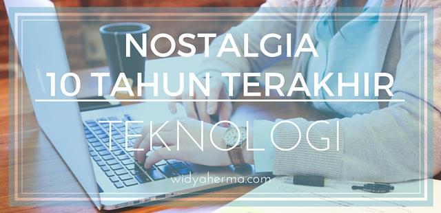 Nostalgia Perkembangan Teknologi
