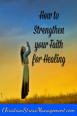 Christian spiritual warfare blog post How to strengthen your faith for healing