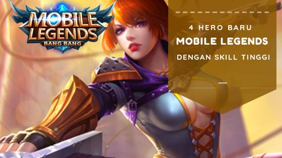 4 Hero Baru Di Mobile Legends Dengan Skill Tinggi
