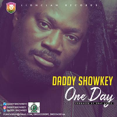 Daddy Showkey Drops 'One Day'