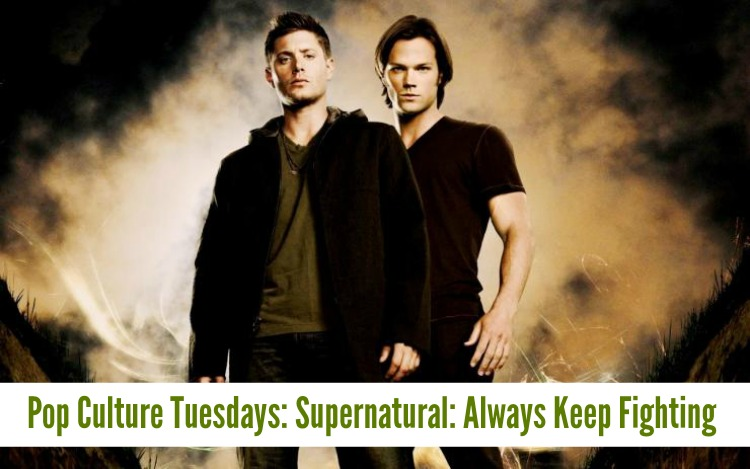 A Vintage Nerd Supernatural Pop Culture Vintage Blog Supernatural Always Keep Fighting