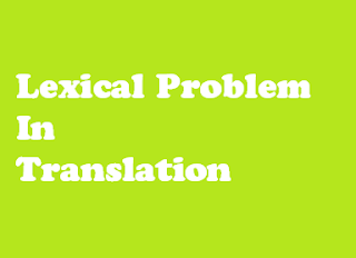 Lexical Problems in Translation
