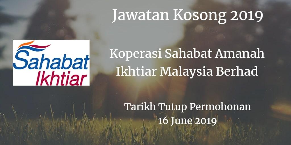 Jawatan Kosong  Koperasi Sahabat Amanah Ikhtiar Malaysia Berhad 16 June 2019