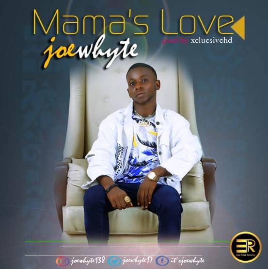 [Music] Joewhyte - Mama's Love