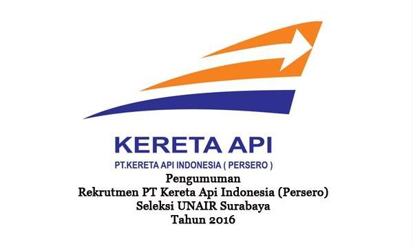 PT KERETA API INDONESIA (PERSERO) : CALON SELEKSI PEGAWAI - BUMN, INDONESIA