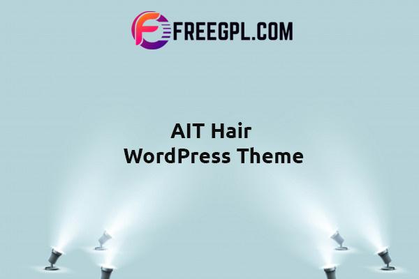 AIT Hair WordPress Theme Nulled Download Free