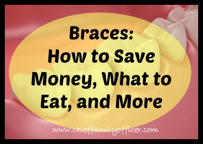 Braces: Saving money, What to eat, and More - chieffamilyofficer.com