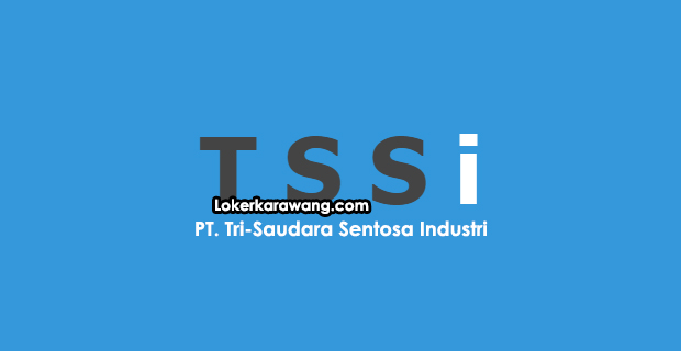 Lowongan Kerja PT. Tri-Saudara Sentosa Industri (TSSI) Delta Silicon
