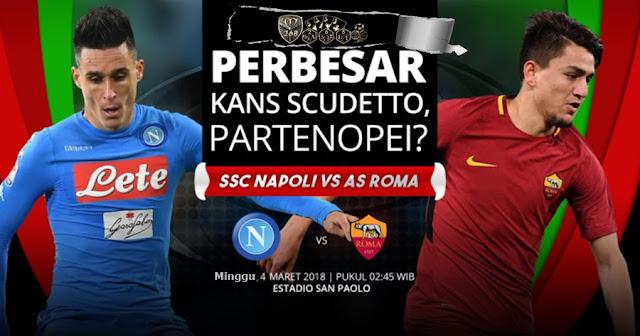 Prediksi Napoli Vs AS Roma, Minggu 04 Maret 2018 Pukul 02.45 WIB