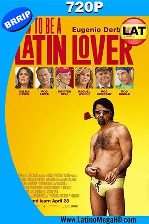 Como Ser Un Latin Lover (2017) Latino HD 720p ()