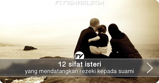 12 Sifat Isteri Yang Mendatangkan Rezeki Kepada Suami
