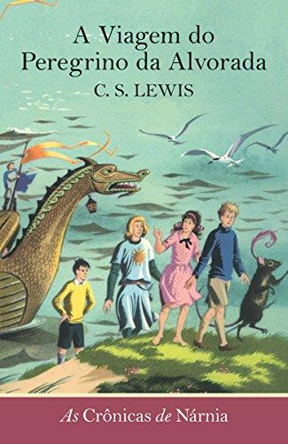 A viagem do Peregrino da Alvorada C. S. Lewis