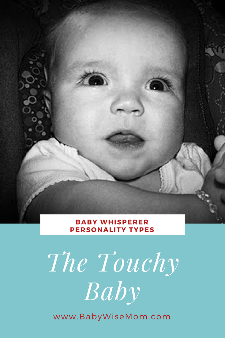 Baby Whisperer Personality Types: Touchy Baby