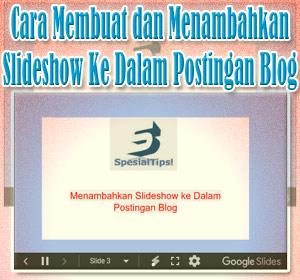 Cara Membuat Dan Menambahkan Slideshow Ke Dalam Postingan Blog