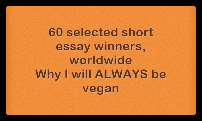veganism a truth whose time has come winning short essays  60 winning short essays why i will always be vegan