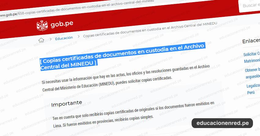 TRÁMITES MINEDU: Sepa cómo obtener copias certificadas de documentos en custodia en el Archivo Central del Ministerio de Educación - www.minedu.gob.pe