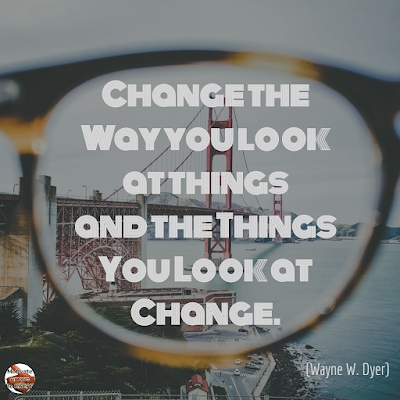"Quotes About Change To Improve Your Life: ""Change the way you look at things and the things you look at change."" ― Wayne W. Dyer"