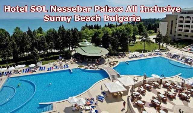 Pareri Hotel Bulgaria SOL Nessebar Palace All Inclusive 5 stele