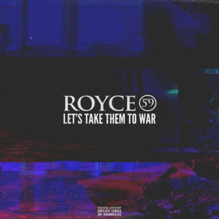 Royce Da 5'9 – Let's Take Them To War