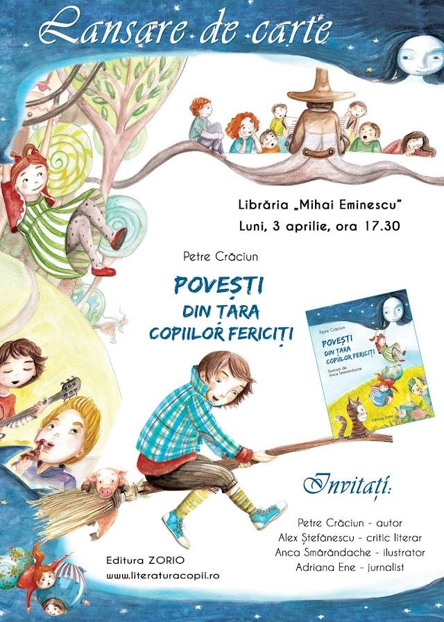 """Lansarea volumului """"Povești din Țara Copiilor Fericiți"""" de Petre Craciun"""