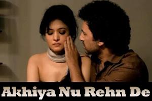 Akhiya Nu Rehn De