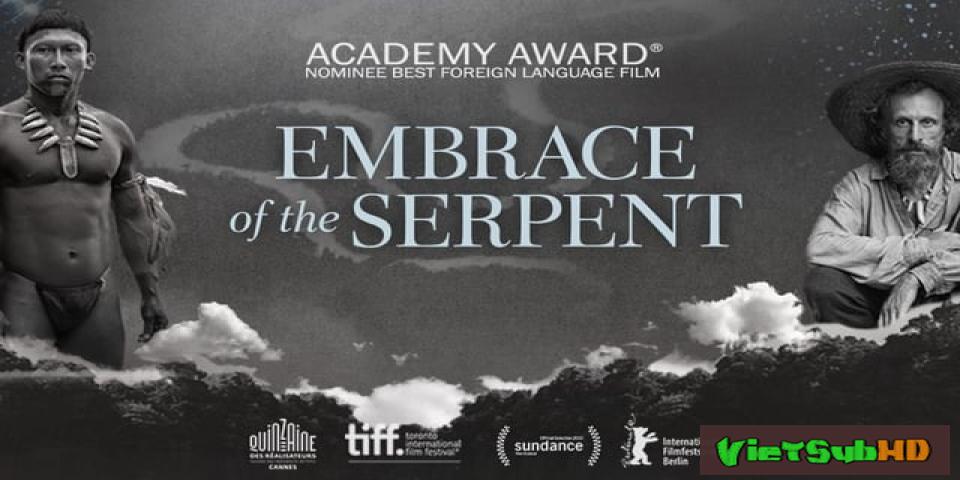 Phim Cái ôm của rắn VietSub HD | Embrace of the Serpent 2015