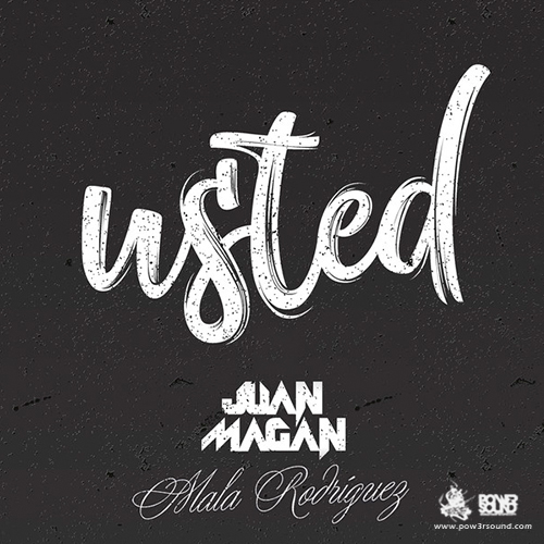 http://www.pow3rsound.com/2018/03/juan-magan-ft-mala-rodriguez-usted.html