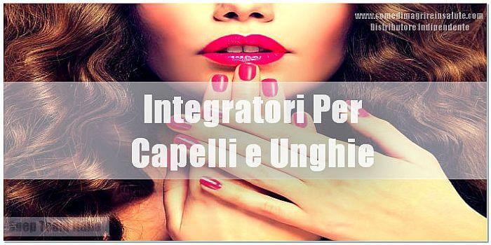 Integratori Per Capelli e Unghie