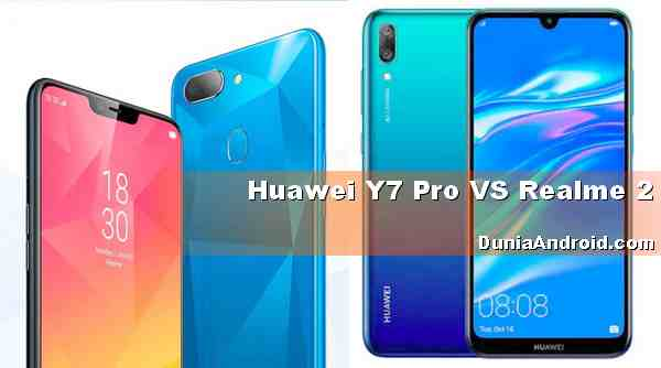 Perbedaan Realme 2 dan Huawei Y7 Pro