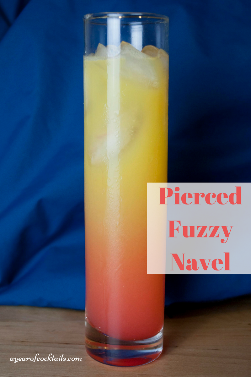 Pierced Fuzzy Navel A Year Of Cocktails