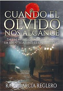 """""""Cuando el olvido nos alcance"""" de Raúl García Reglero"""