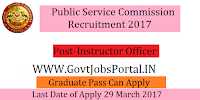 Public Service Commission Recruitment 2017– Instructor Officer