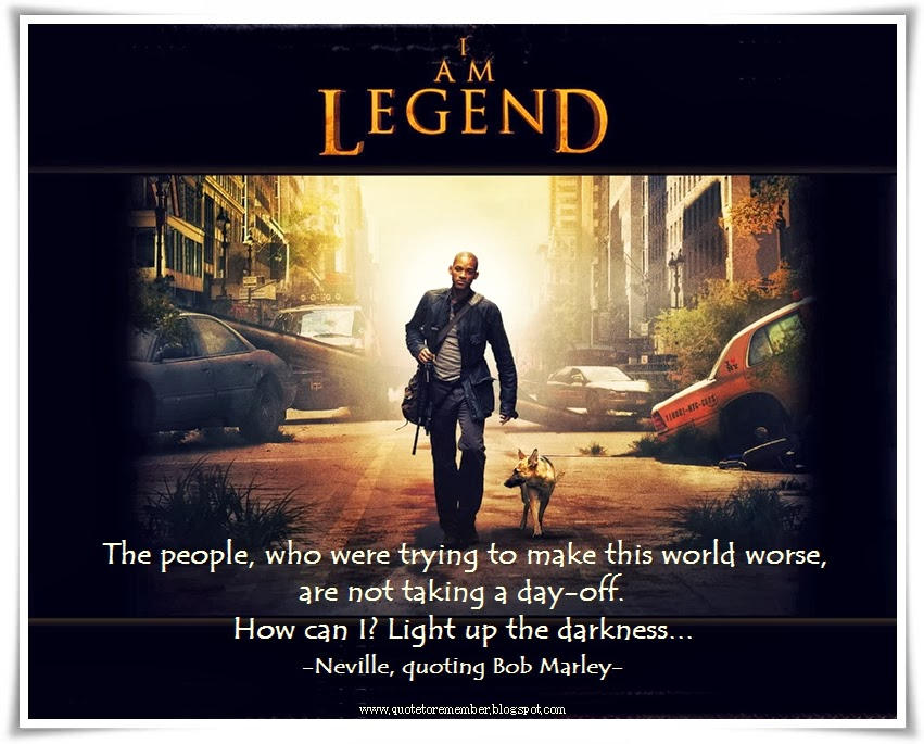 Quote To Remember I Am Legend 2007