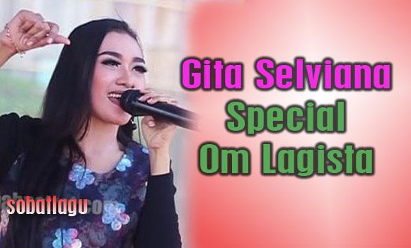 Gita Selviana Mp3 Special Om Lagista Terbaru Full Album Rar/Zip,Dangdut Koplo, Gita Selviana, Om Lagista,
