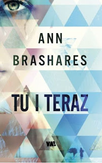 """Tu i teraz"" Ann Brashares - recenzja"