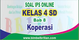 Soal IPS Online Kelas 4 ( Empat ) SD Bab 8 Koperasi Langsung Ada Nilainya