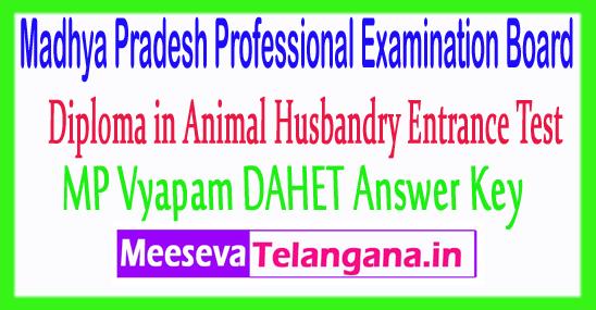 Madhya Pradesh Diploma in Animal Husbandry Entrance Test MP Vyapam DAHET Answer Key 2018 Download