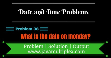 Java program that finds a date on Monday in current week.