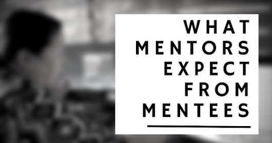 What Mentors Expect from Mentees