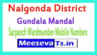 Gundala Mandal Sarpanch Wardmumber Mobile Numbers List Part II Nalgonda District in Telangana State