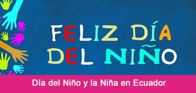 Día del Niño 2017 en Ecuador  Día del niño resumen