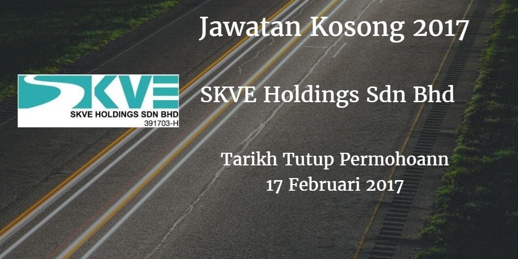 Jawatan Kosong SKVE Holdings Sdn Bhd 17 Februari 2017