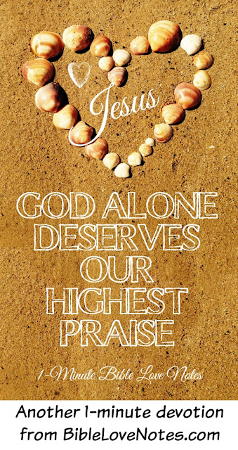 We misuse superlatives, God alone deserves our highest praise