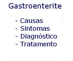 Gastroenterite causas sintomas diagnóstico tratamento prevenção riscos complicações