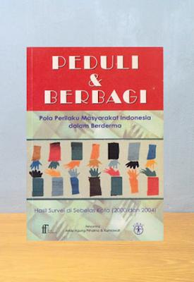 PEDULI & BERBAGI: POLA PERILAKU MASYARAKAT INDONESIA DALAM BERDERMA, Andy Agung Prihatna & Kurniawati