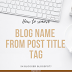 How to remove Blog Name from Post Title Tag in Blogger BlogSpot?