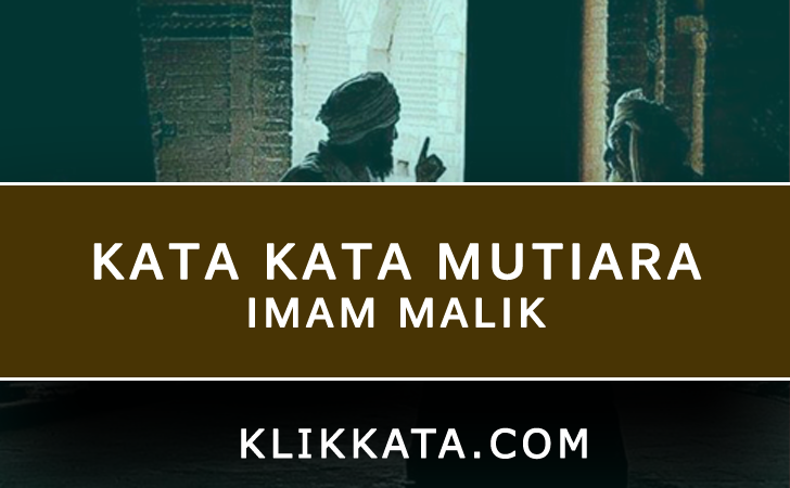 Kata Kata Imam Malik | Kata Kata Bijak Imam Malik | Kata Kata Mutiara Imam Malik | Kata Kata Motivasi Imam Malik | Quotes Imam Malik | Caption Ig Imam Malik