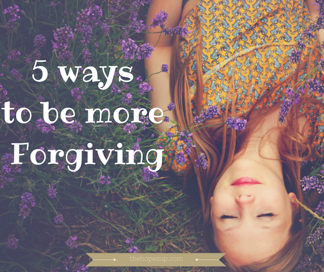 5 ways to be more forgiving