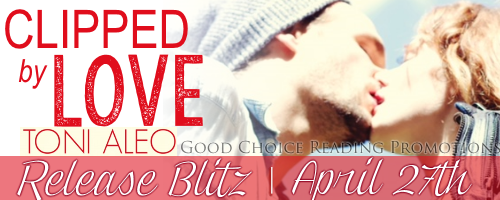 Release Blitz: Clipped by Love by Toni Aleo